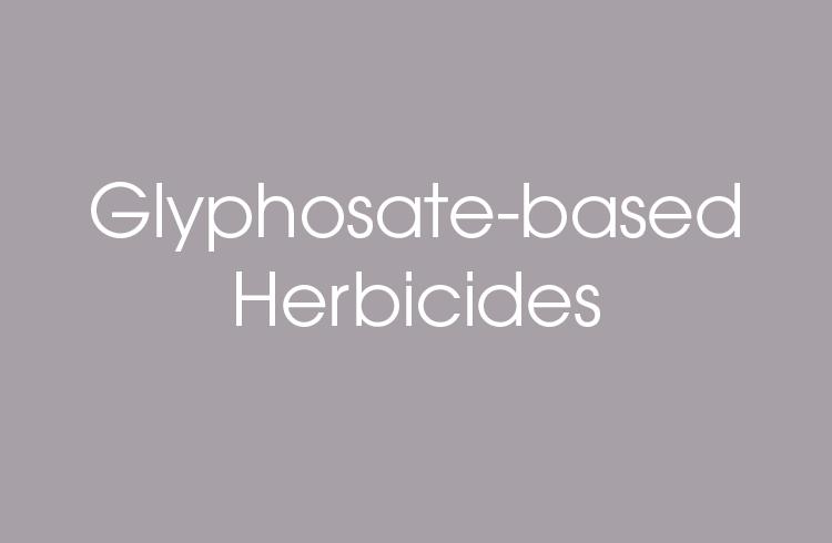 Glyphosate-based Herbicides