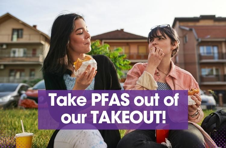 Take PFAS Out of Our Takeout